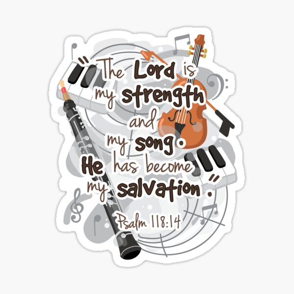 Psalm 118:14 Sticker