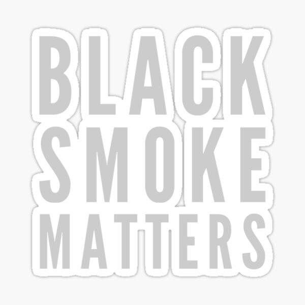 Black Smoke Matters - Rolling Coal Diesel Trucks Sticker