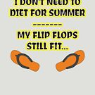 I don't need to diet - my Flip Flops still fit! by asktheanus