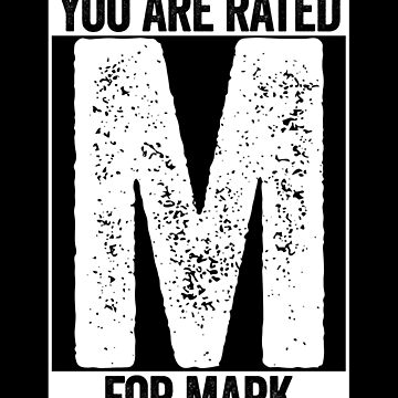 You Are Rated M For Mark by wrestletoys