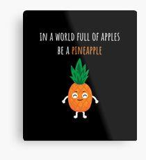 Pineapple Shirt In A World Full Of Apples Be A Pineapple Gift Tee Metallbild