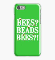 BEES? Beads. BEES?! iPhone Case/Skin