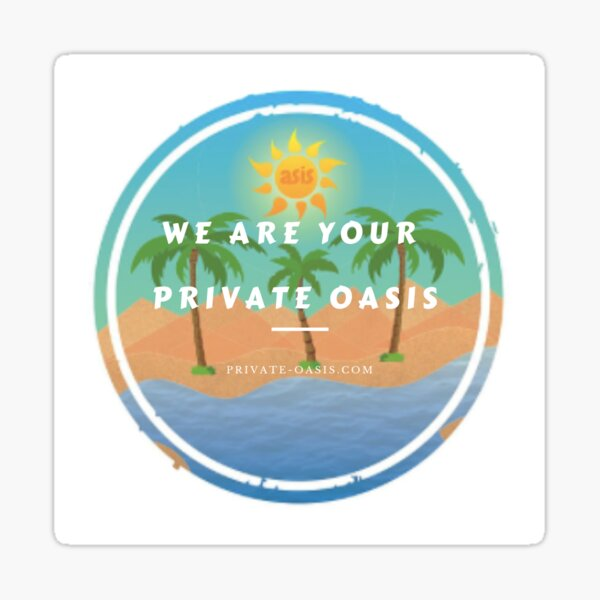 We Are Your Private Oasis Sticker