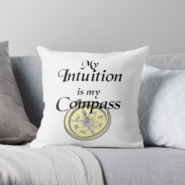 My intuition is my compass Throw Pillow