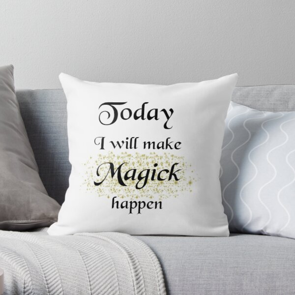 Today, I will make Magick happen Throw Pillow
