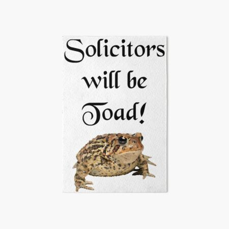 Solicitors will be Toad Art Board Print