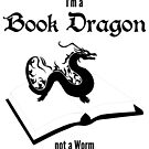 I'm a Book Dragon not a Worm by Linda Ursin