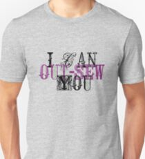 I Can Out-Sew You - dark font Unisex T-Shirt