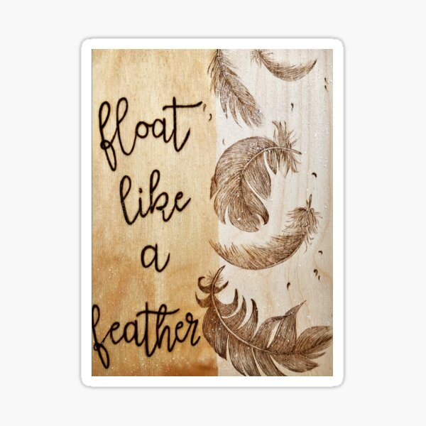 Feathers - Float like a feather!  Sticker