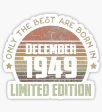 Only The Best Are Born In December 1949 Born In December 1949 Sticker