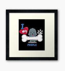 POODLE - I Love My POODLE Gift Framed Print