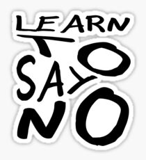 Learn To Say No Sticker