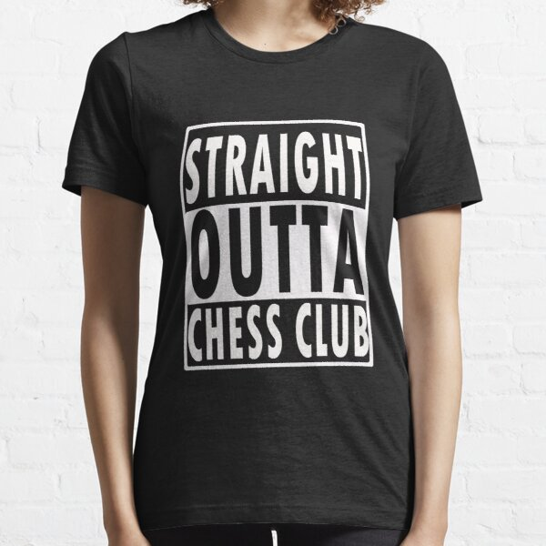 Funny Chess Gift   Straight  Outta Chess club Essential T-Shirt