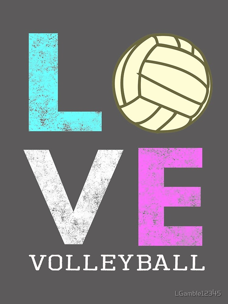 Awesome Girls & Womens Volleyball Gift They LOVE Volleyball by LGamble12345