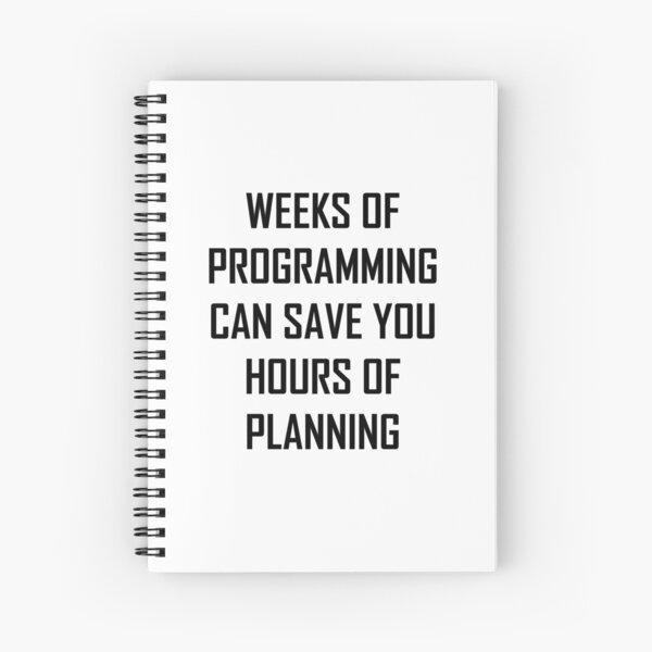 Plan your programming. Spiral Notebook