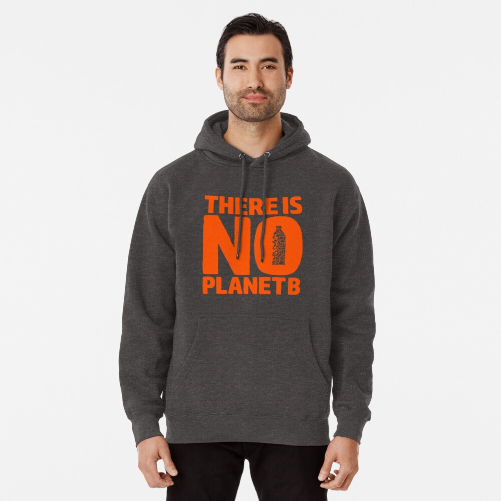 No Planet B Pullover Hoodie