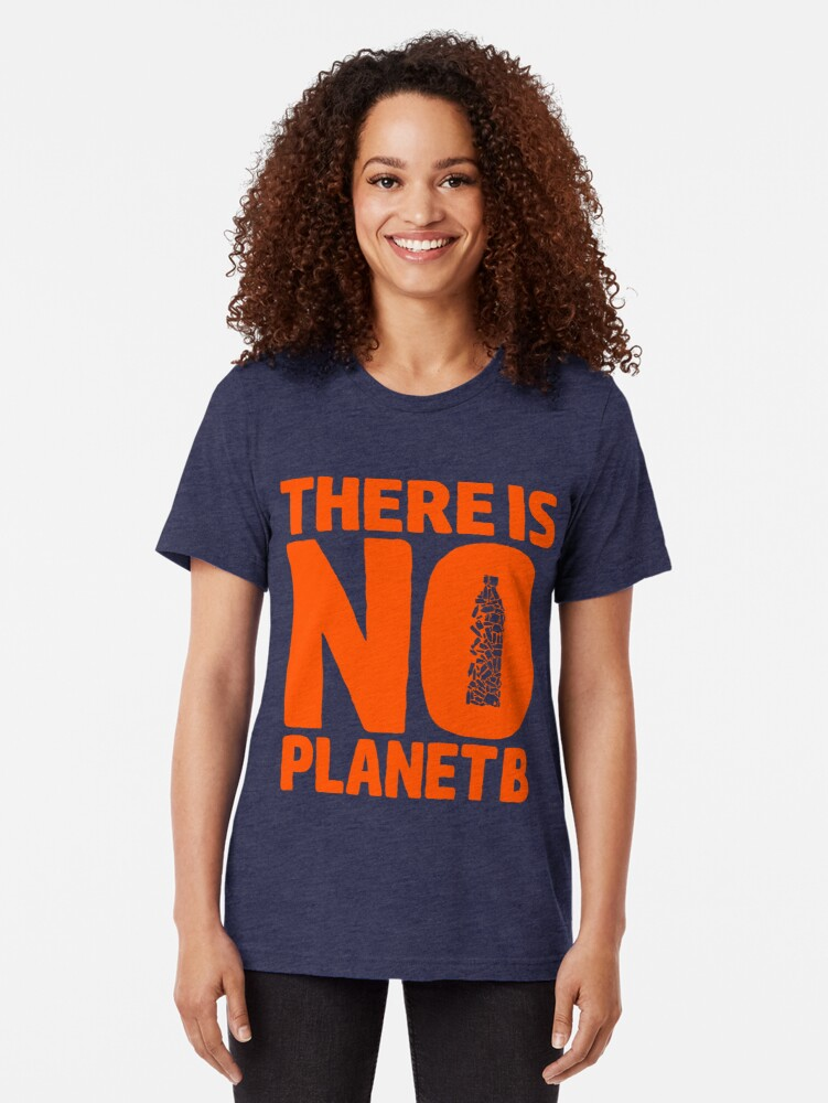 Alternate view of No Planet B Tri-blend T-Shirt