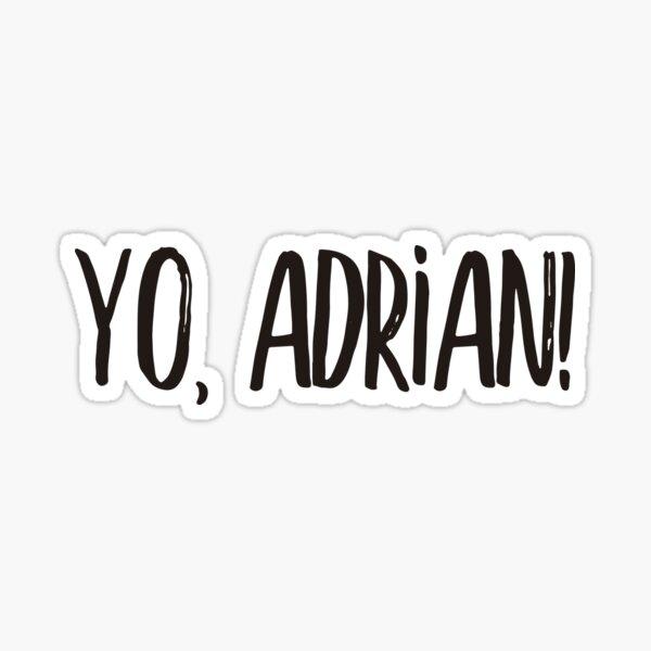 Yo, Adrian! (black lettering) Sticker