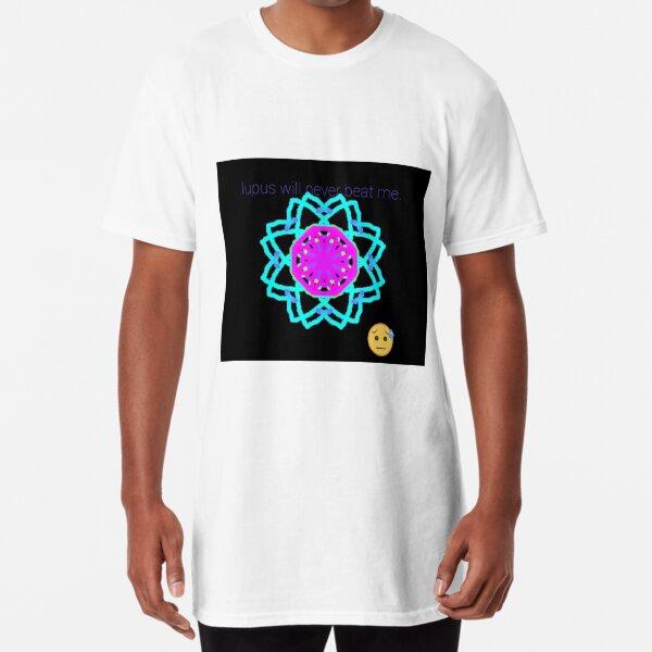 lupus will never beat me. Long T-Shirt