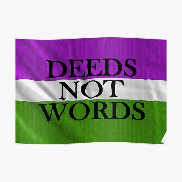 DEEDS NOT WORDS Poster