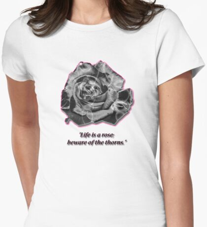 Life Is A Rose... T-Shirt