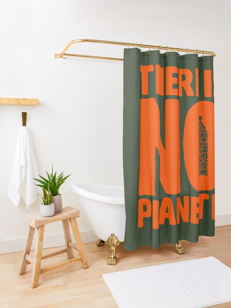 Alternate view of No Planet B Shower Curtain