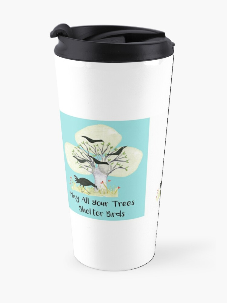 Alternate view of May All Your Trees Shelter Birds Travel Mug