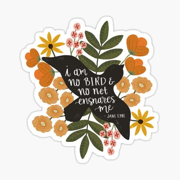 I Am No Bird Jane Eyre Quote Sticker
