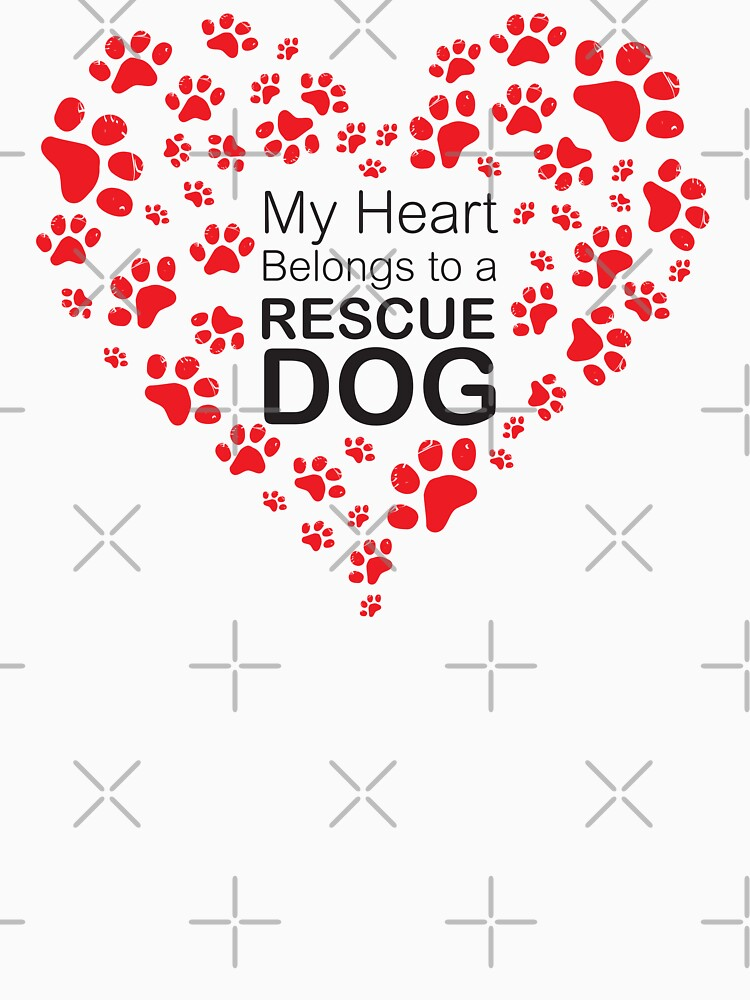 My Heart Belongs to a Rescue Dog by rescuedogs101