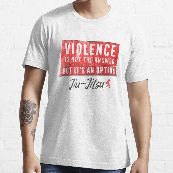 Jiu Jitsu Violence Not The Answer Dark Jujitsu BJJ Gift Dark Essential T-Shirt