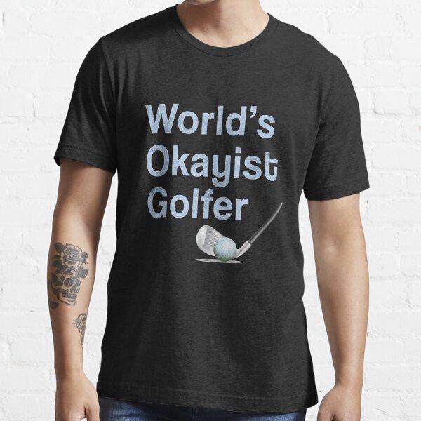 Funny Mens & Womens Golf Gift Worlds Okayist Golfer Essential T-Shirt