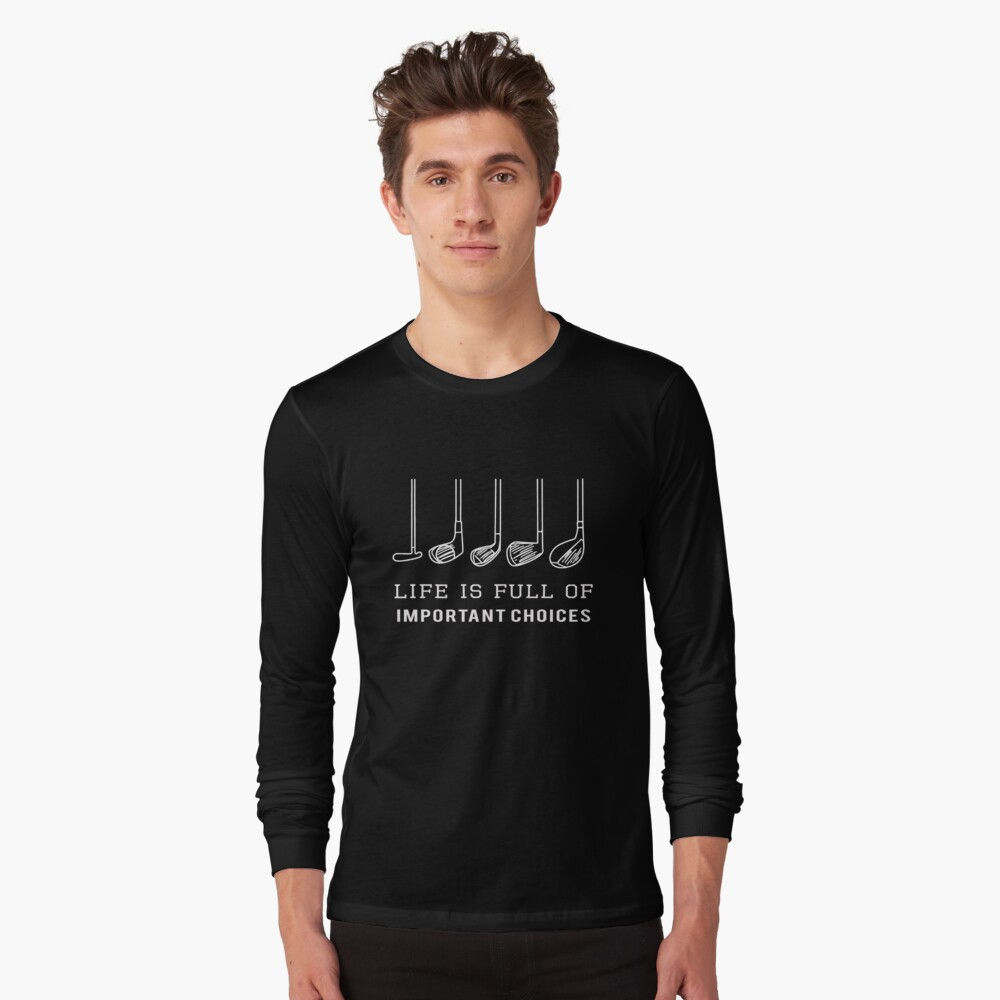 """Funny Life is Full of Important Choices Golf Gift for Golfers"""" T-shirt by  LGamble12345 