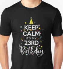 KEEP CALM IT'S MY 23RD BIRTHDAY Slim Fit T-Shirt