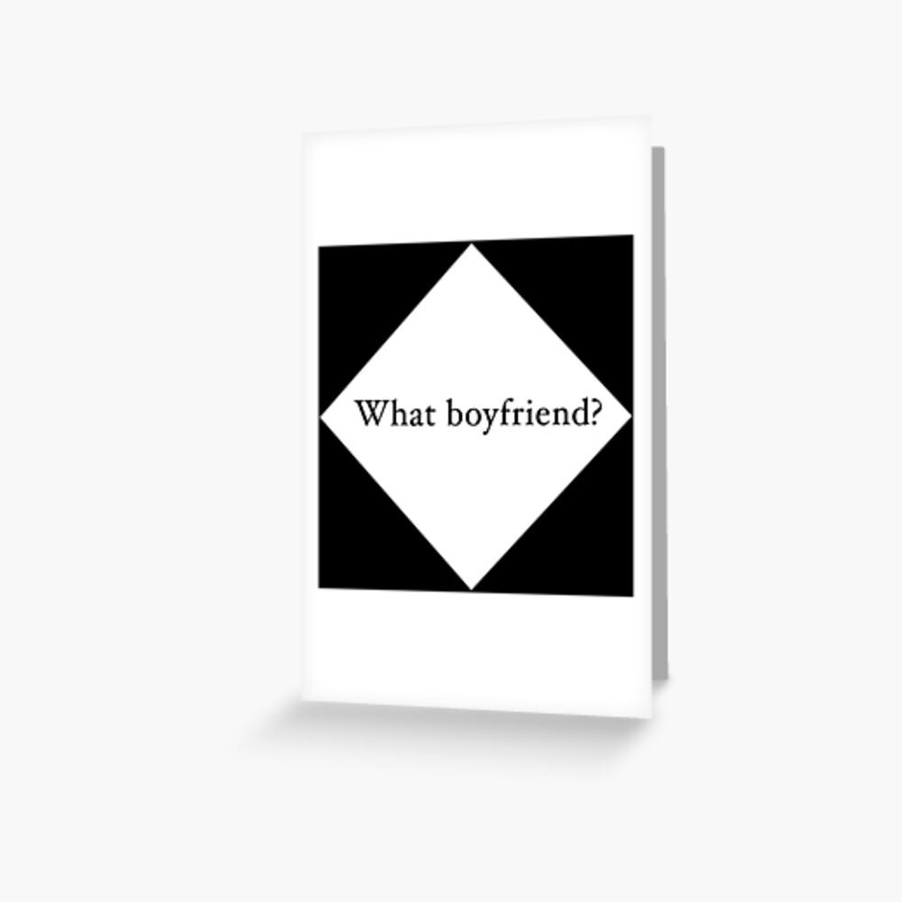What Boyfriend Single (w) Greeting Card