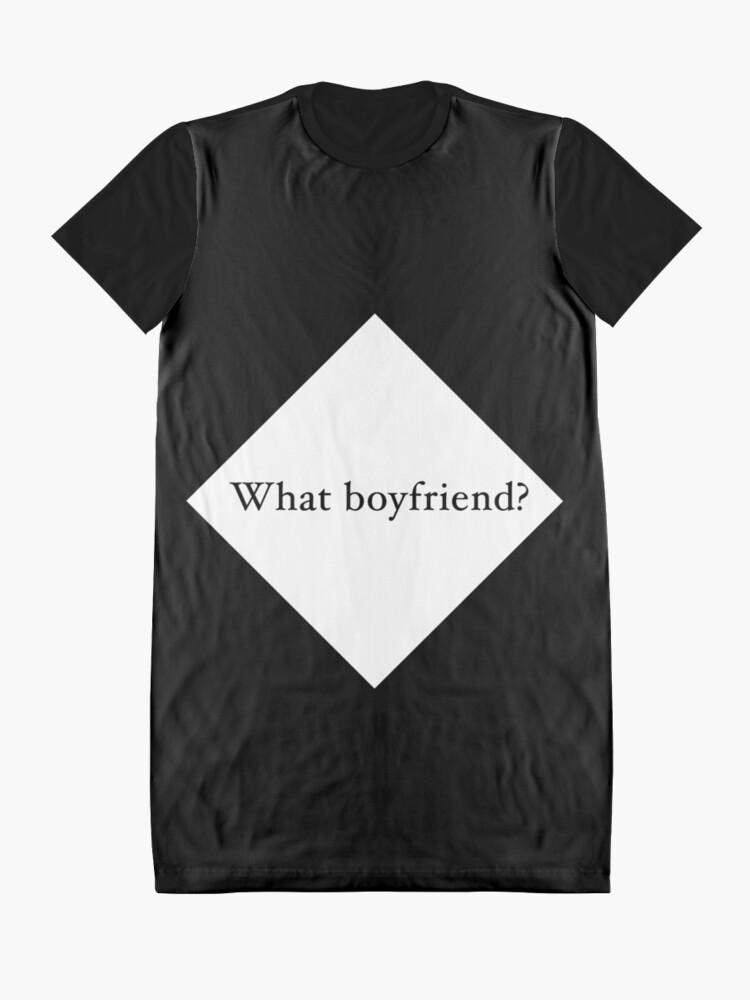 Alternate view of What Boyfriend Single (w) Graphic T-Shirt Dress
