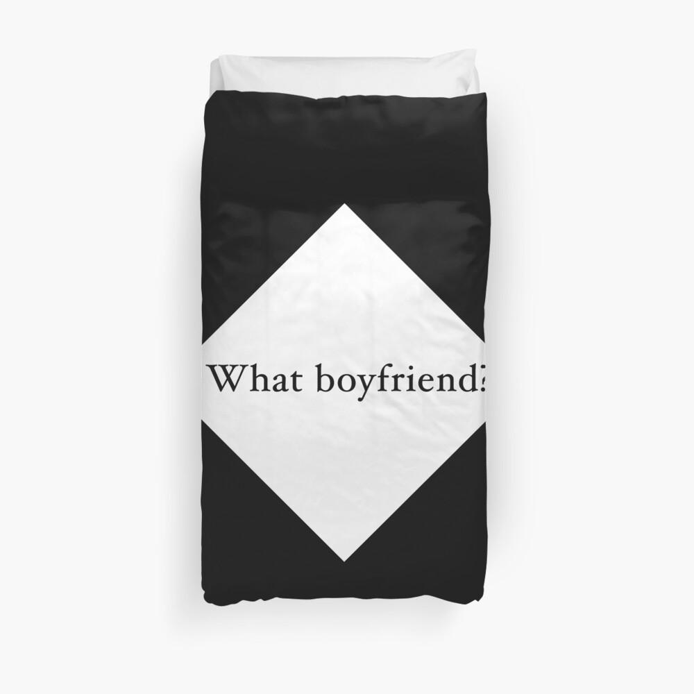What Boyfriend Single (w) Duvet Cover