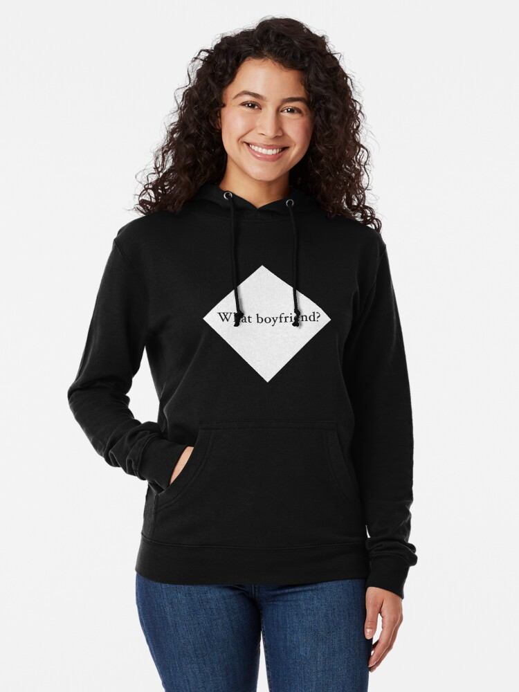 Alternate view of What Boyfriend Single (w) Lightweight Hoodie