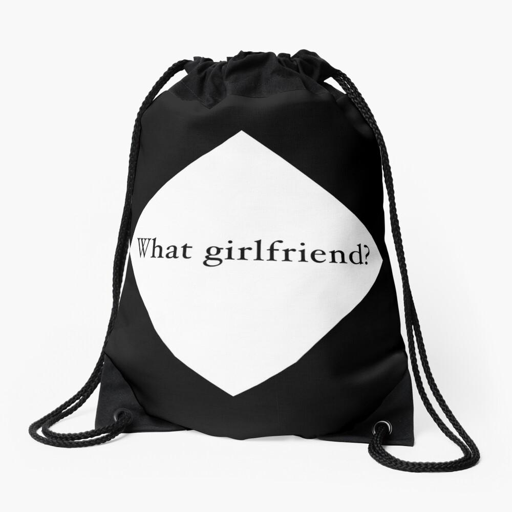 What Girlfriend Single (w) Drawstring Bag