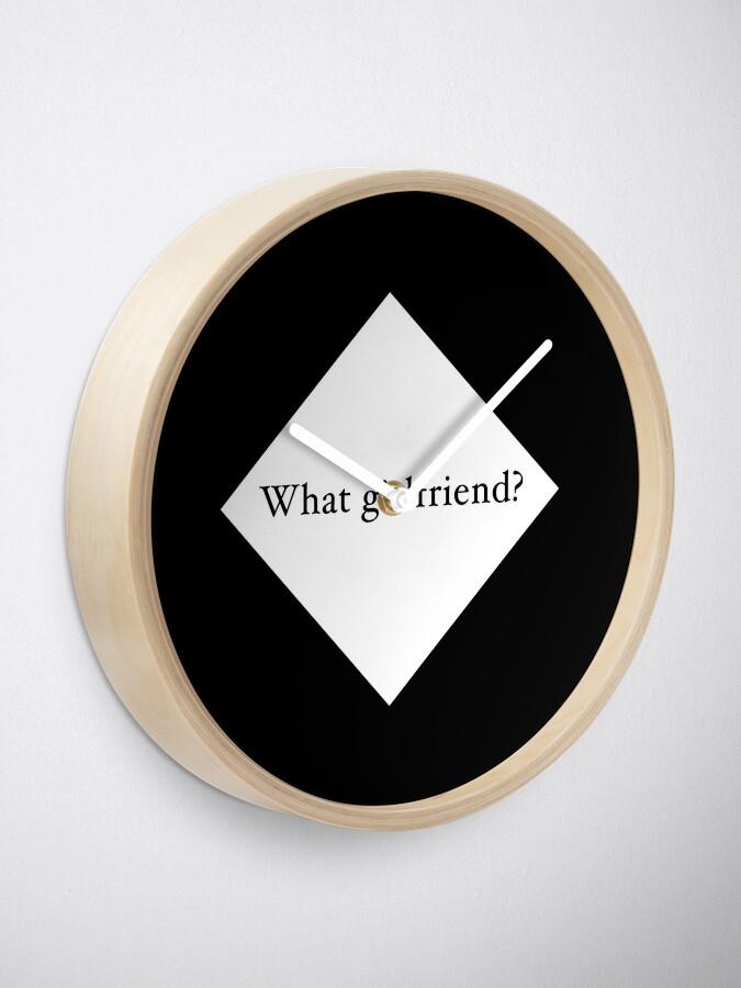 Alternate view of What Girlfriend Single (w) Clock