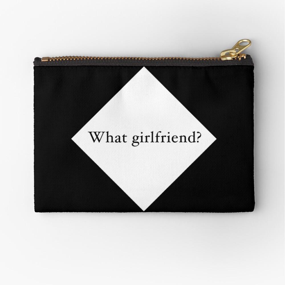 What Girlfriend Single (w) Zipper Pouch