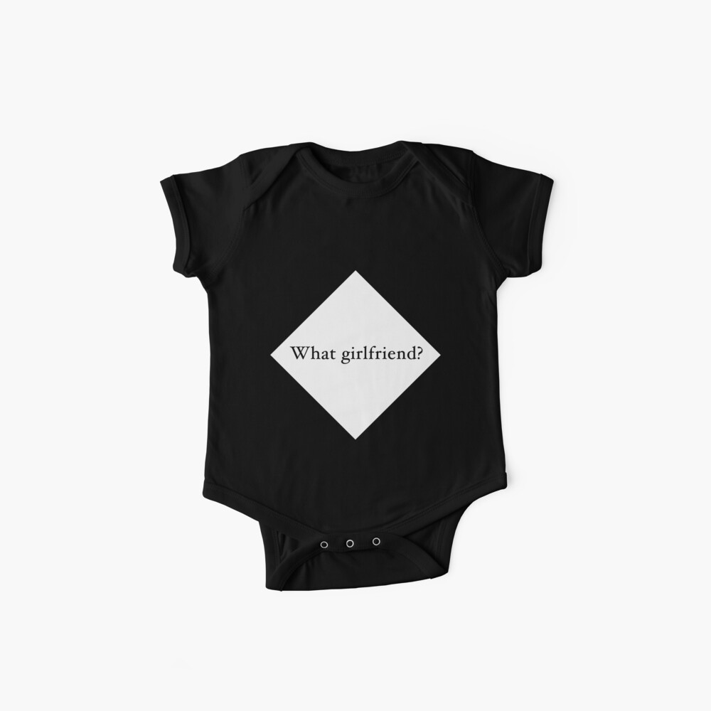 What Girlfriend Single (w) Baby One-Pieces