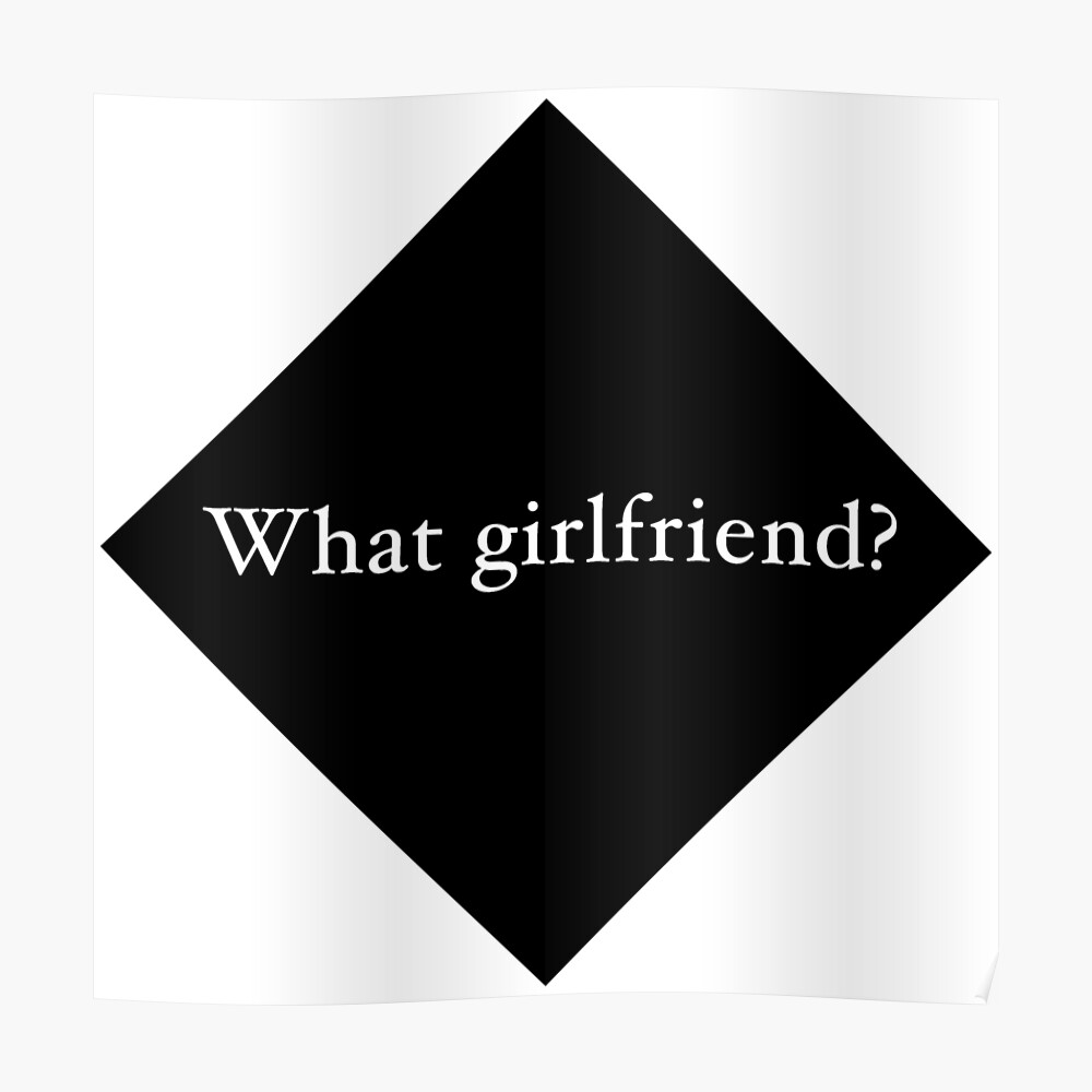 What Girlfriend Single (b) Poster
