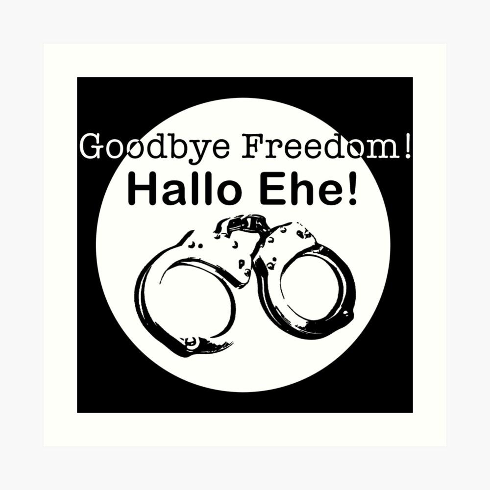 Goodbye Freedom Hello Marriage (w) Art Print