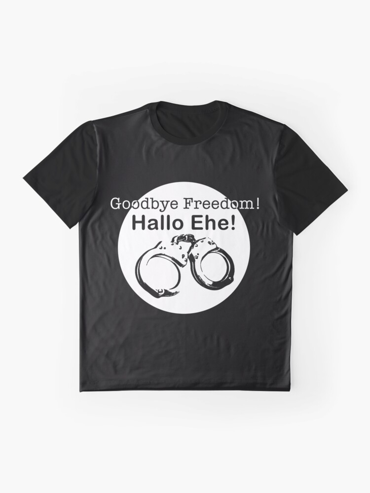 Alternate view of Goodbye Freedom Hello Marriage (w) Graphic T-Shirt