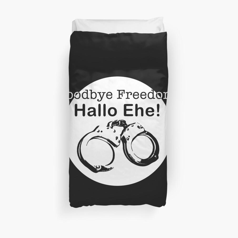 Goodbye Freedom Hello Marriage (w) Duvet Cover