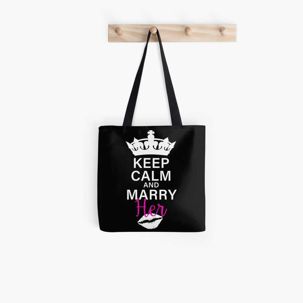 KEEP CALM AND MARRY HER (w) Tote Bag