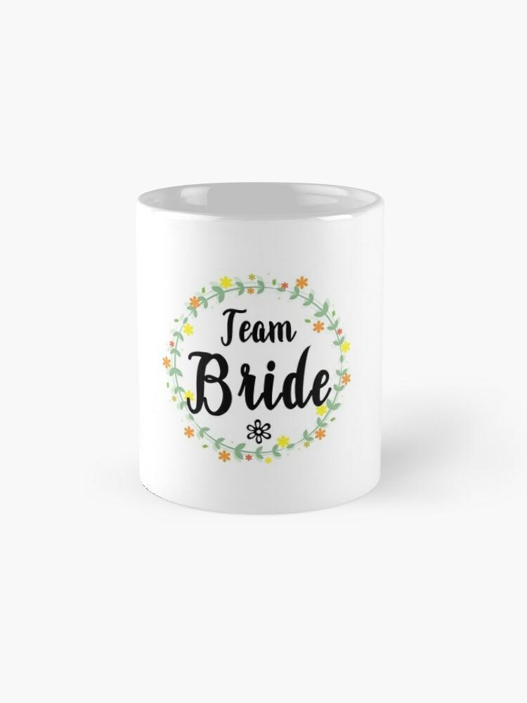 Alternate view of TEAM BRIDE V1 (b) Mugs
