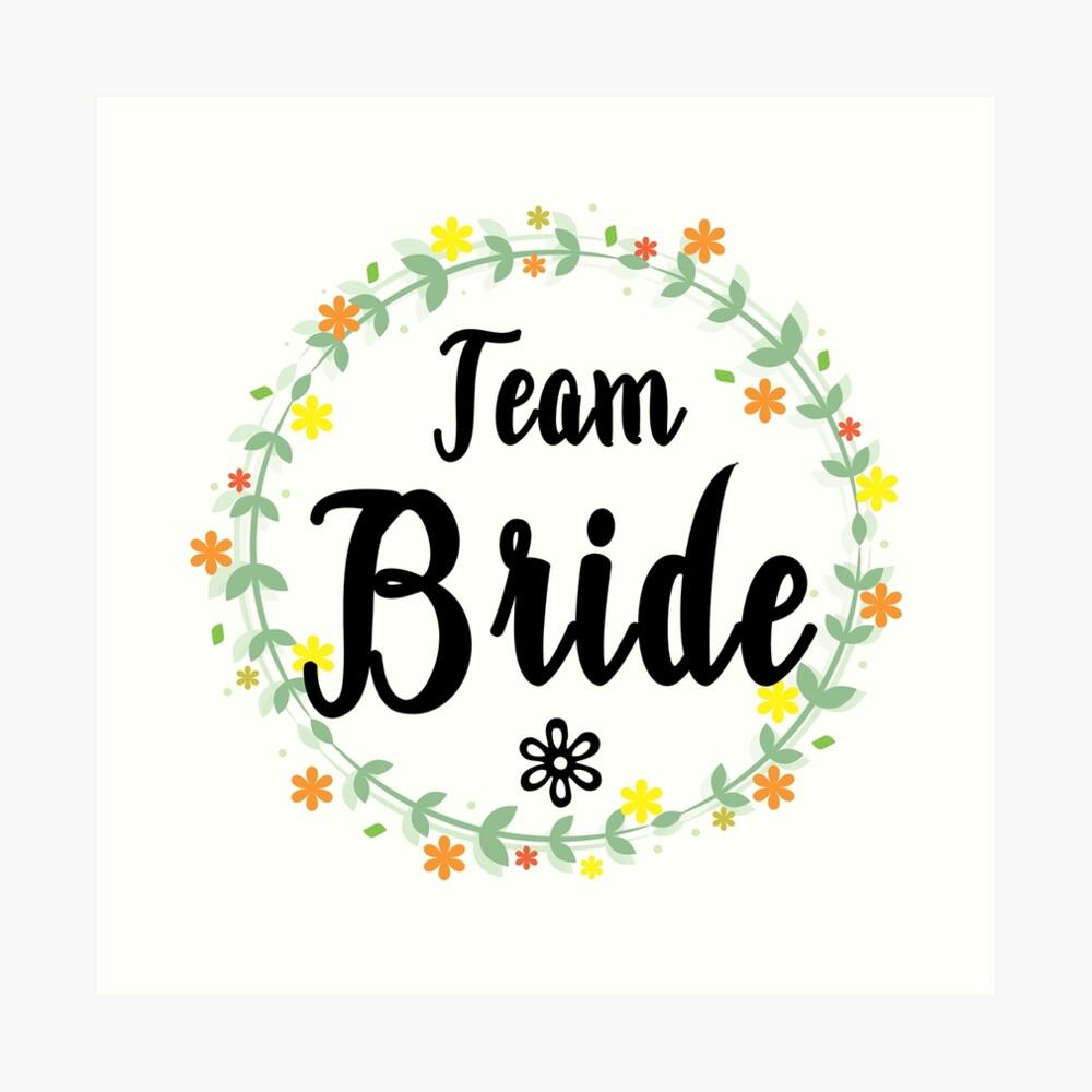 TEAM BRIDE V1 (b) Art Print