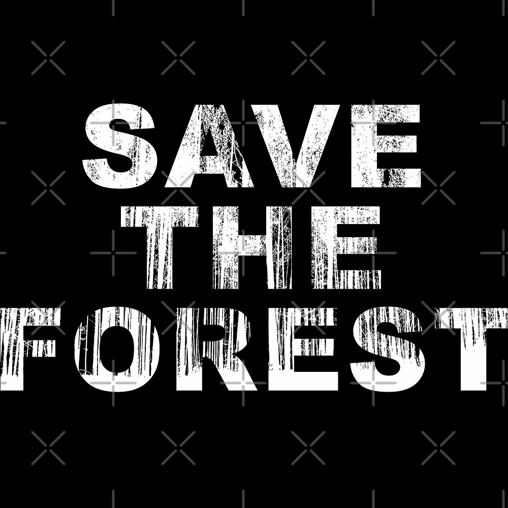 SAVE THE FOREST (w) by Pentamoby