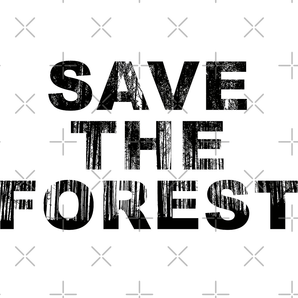 SAVE THE FOREST (b) by Pentamoby
